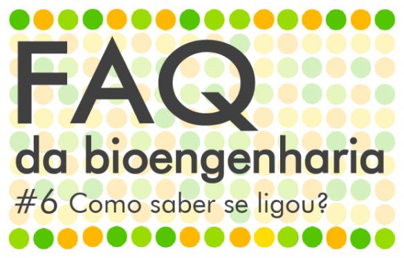 FAQ da Bioengenharia 6